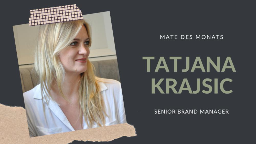 Tatjana Krajsic – Mate des Monats im Juli